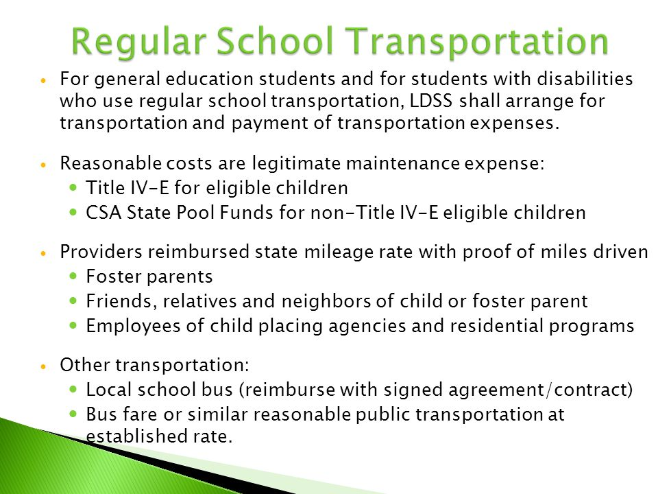 For general education students and for students with disabilities who use regular school transportation, LDSS shall arrange for transportation and pay