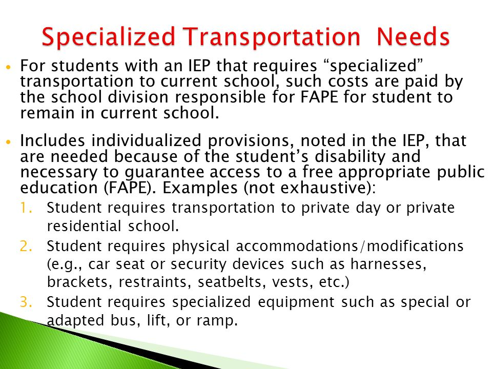"For students with an IEP that requires ""specialized"" transportation to current school, such costs are paid by the school division responsible for FAPE"