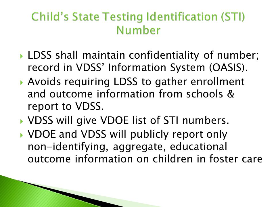  LDSS shall maintain confidentiality of number; record in VDSS' Information System (OASIS).  Avoids requiring LDSS to gather enrollment and outcome