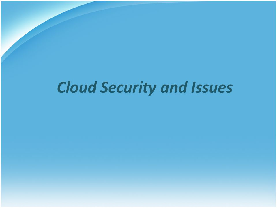 Cloud Security and Issues