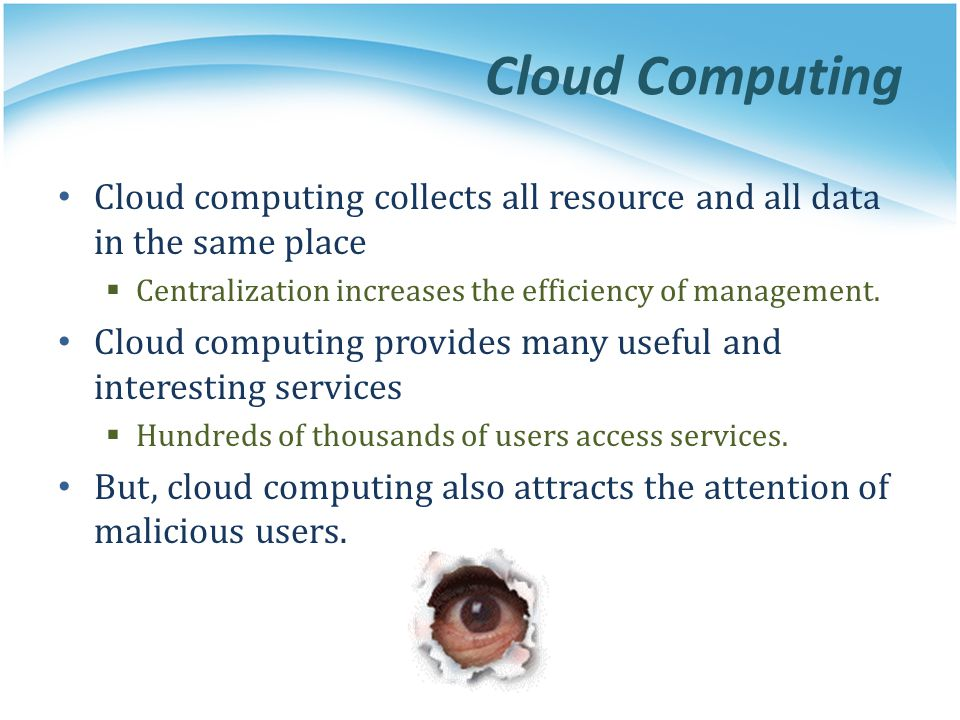 Cloud Computing (cont.) End users or companies want the benefits of using cloud computing  They also worry about the disadvantage of cloud computing.