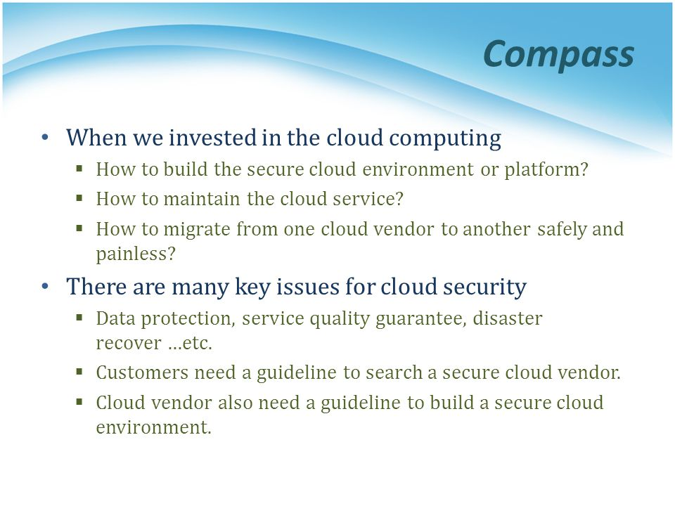 Compass When we invested in the cloud computing  How to build the secure cloud environment or platform.