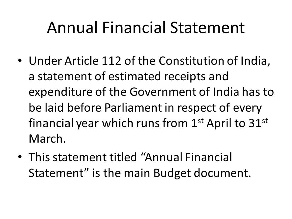 Annual Financial Statement Under Article 112 of the Constitution of India, a statement of estimated receipts and expenditure of the Government of Indi