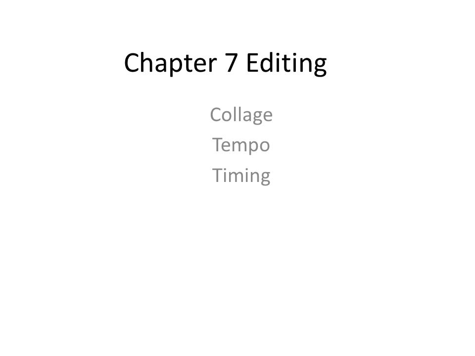 Chapter 7 Editing Collage Tempo Timing