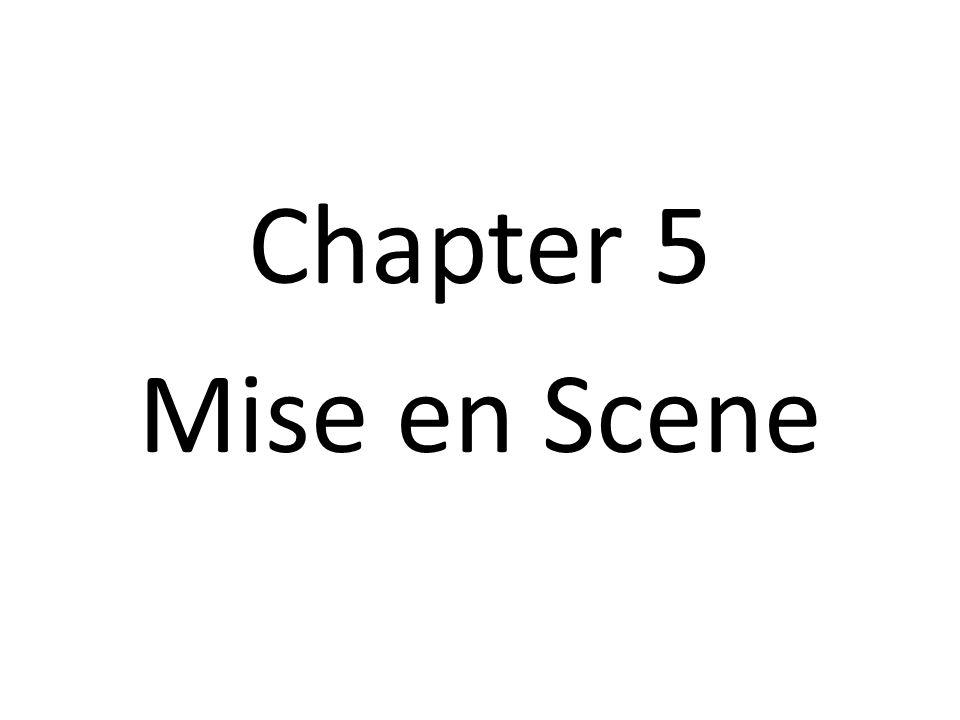 Chapter 5 Mise en Scene