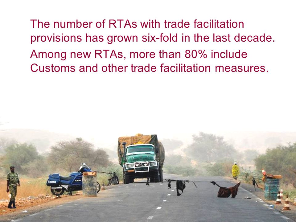 The number of RTAs with trade facilitation provisions has grown six-fold in the last decade.