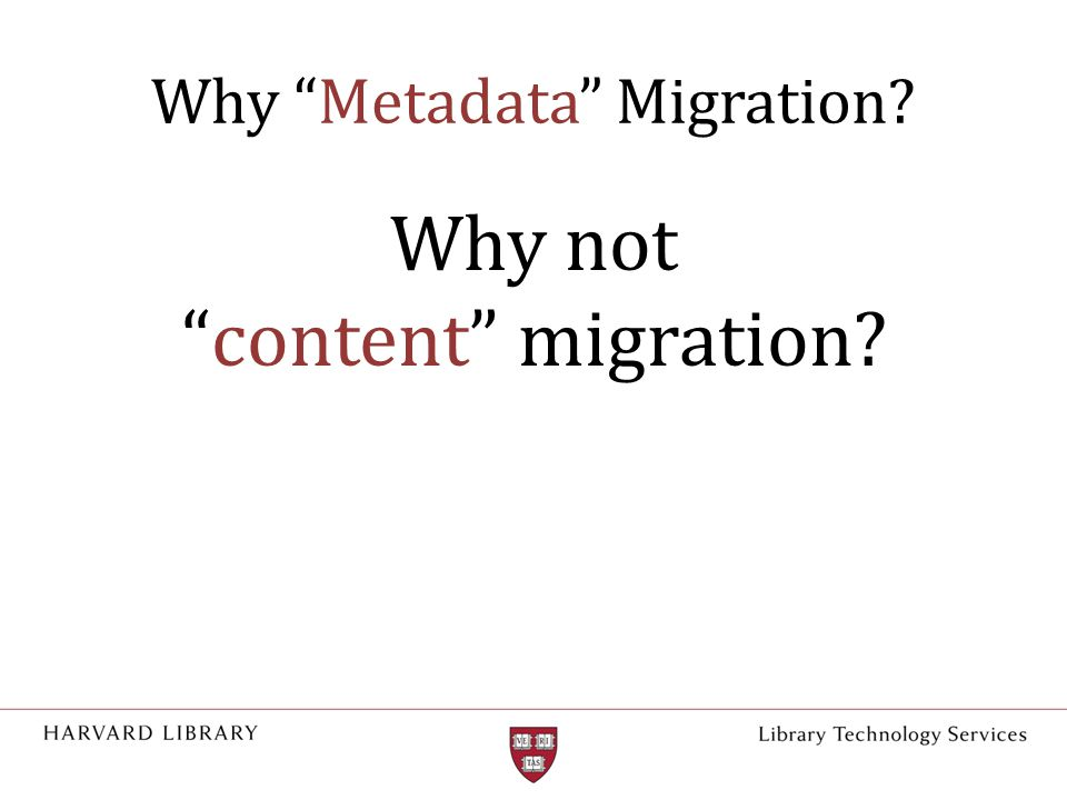 Why Metadata Migration Why not content migration