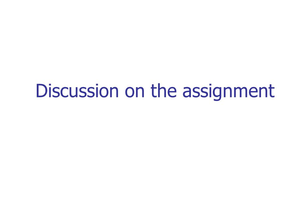 Discussion on the assignment