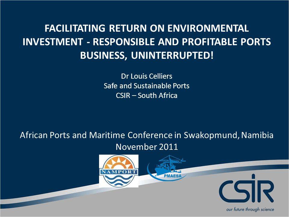 FACILITATING RETURN ON ENVIRONMENTAL INVESTMENT - RESPONSIBLE AND PROFITABLE PORTS BUSINESS, UNINTERRUPTED.