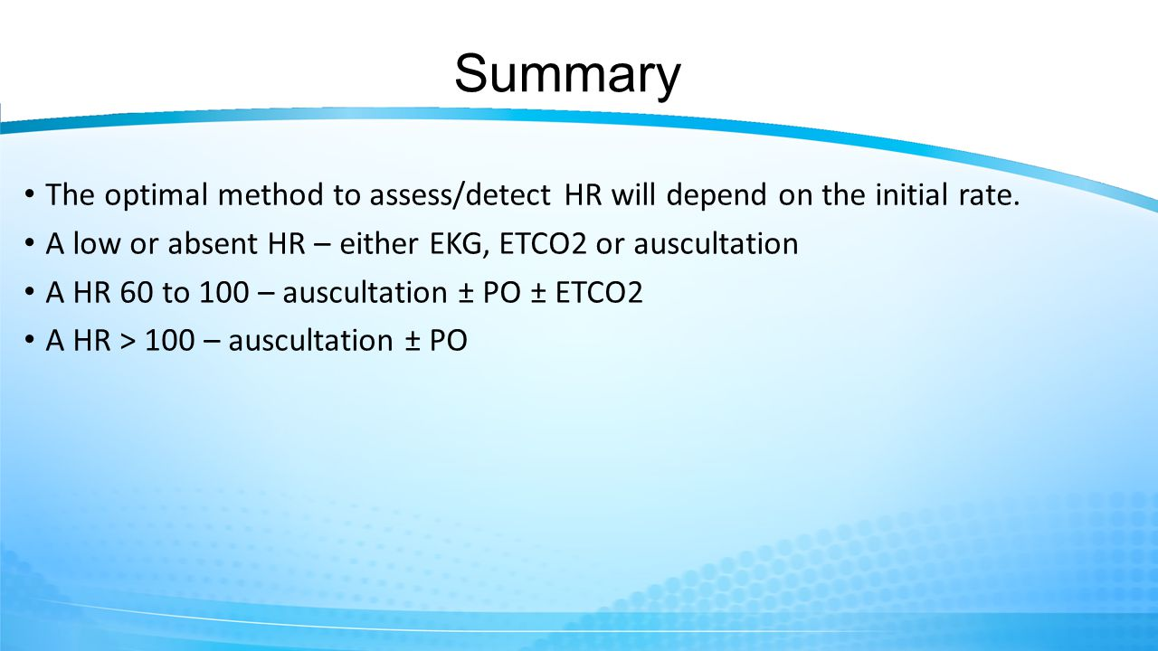 Summary The optimal method to assess/detect HR will depend on the initial rate.