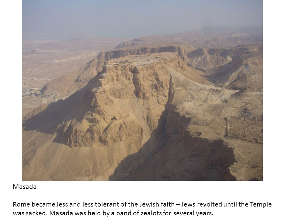 Romans eventually took Masada using an earth ramp.