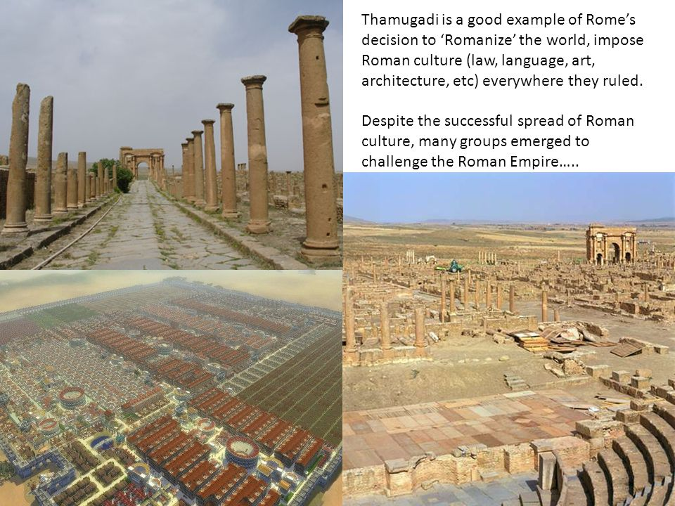 Thamugadi and Pompeii are the two most thoroughly excavated Roman cities.