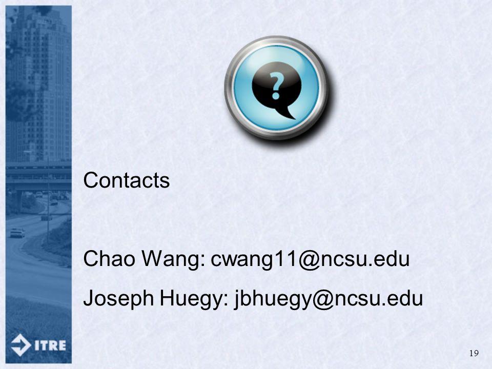 Contacts Chao Wang: cwang11@ncsu.edu Joseph Huegy: jbhuegy@ncsu.edu 19