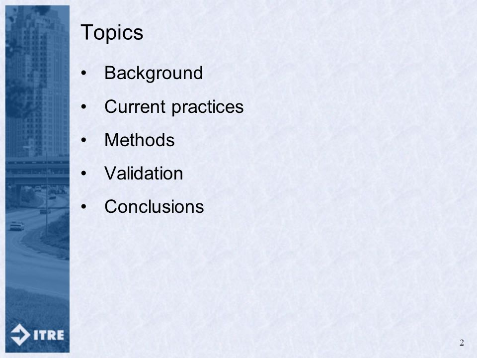 Topics Background Current practices Methods Validation Conclusions 2