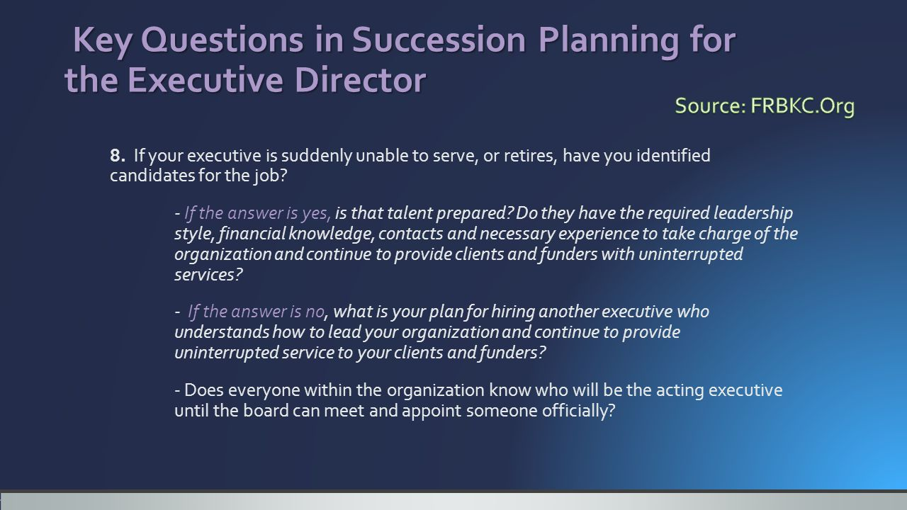 Key Questions in Succession Planning for the Executive Director Key Questions in Succession Planning for the Executive Director 8.