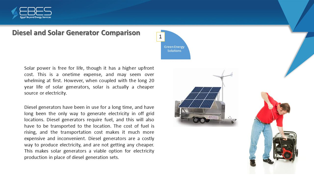 Diesel and Solar Generator Comparison 1 Green Energy Solutions Solar power is free for life, though it has a higher upfront cost.