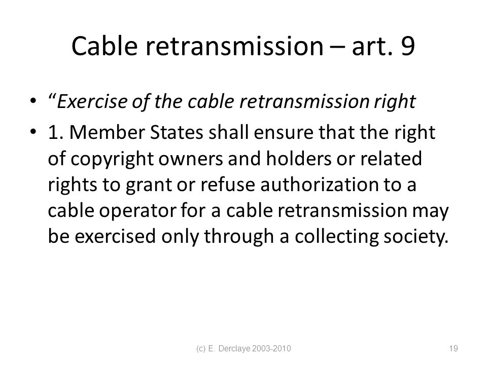 (c) E. Derclaye 2003-201019 Cable retransmission – art.
