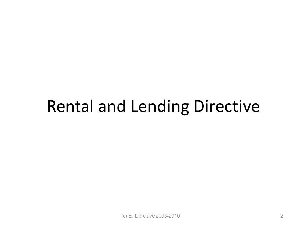(c) E. Derclaye 2003-20102 Rental and Lending Directive