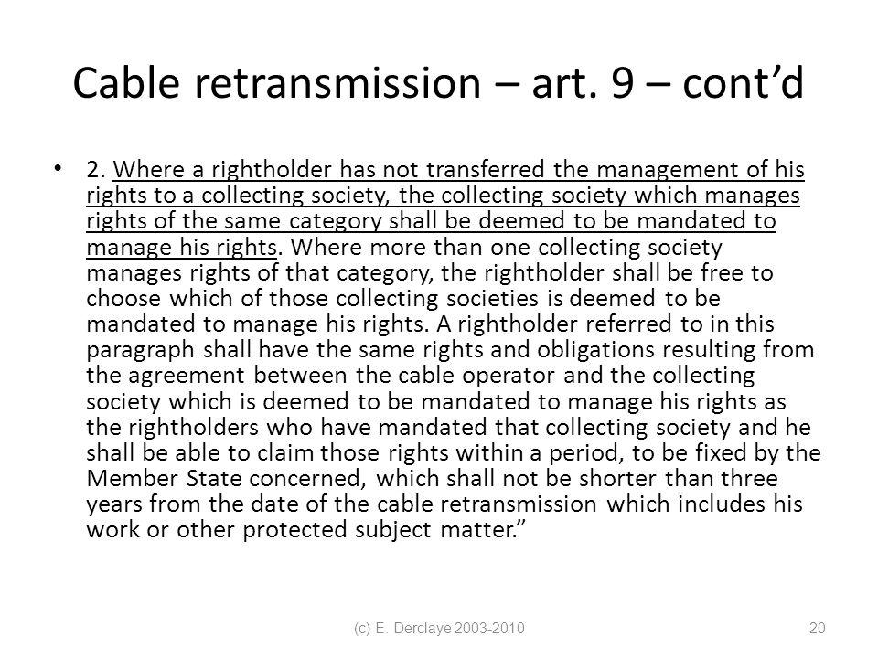 (c) E. Derclaye 2003-201020 Cable retransmission – art.