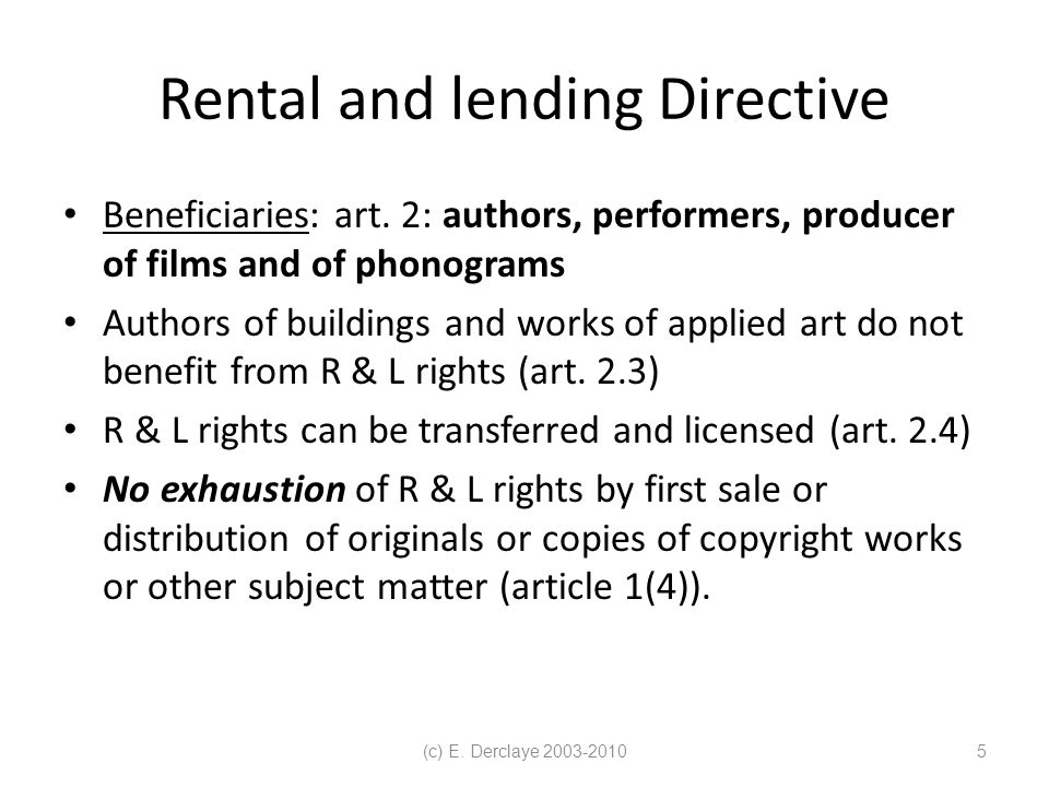 (c) E. Derclaye 2003-20105 Rental and lending Directive Beneficiaries: art.