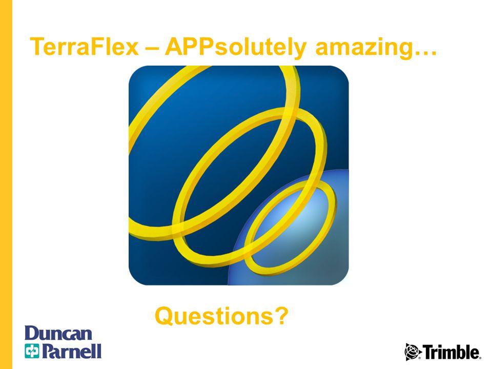 TerraFlex – APPsolutely amazing… Questions