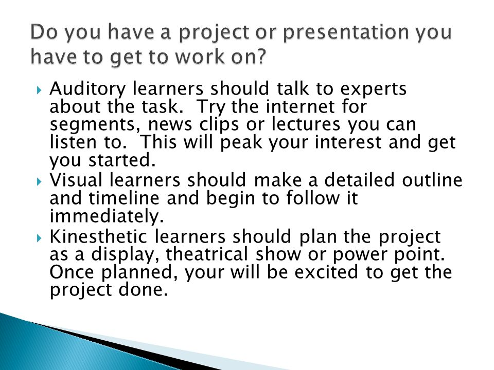  Auditory learners should talk to experts about the task.