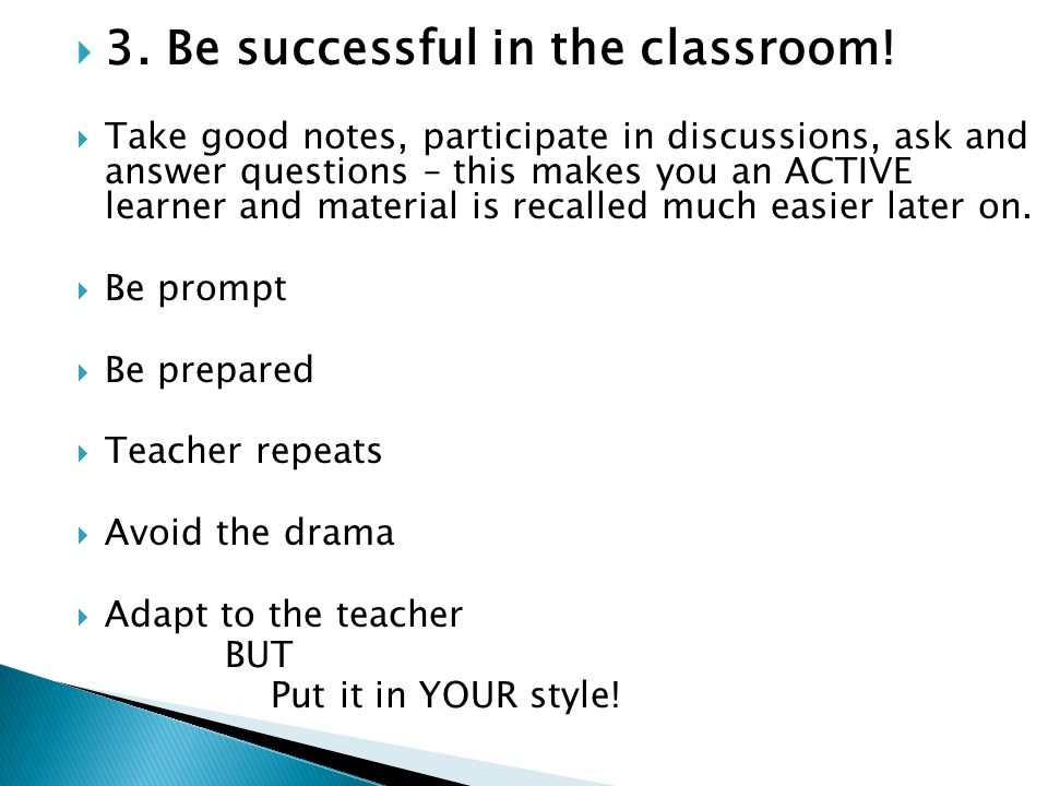  3. Be successful in the classroom.