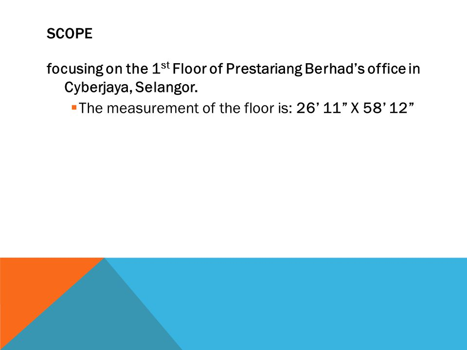 SCOPE focusing on the 1 st Floor of Prestariang Berhad's office in Cyberjaya, Selangor.