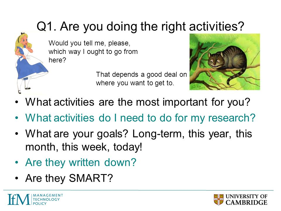 Q1. Are you doing the right activities? What activities are the most important for you? What activities do I need to do for my research? What are your