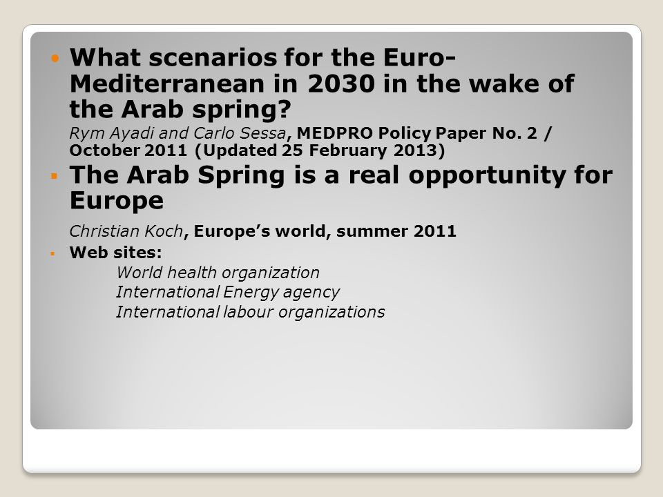 What scenarios for the Euro- Mediterranean in 2030 in the wake of the Arab spring.