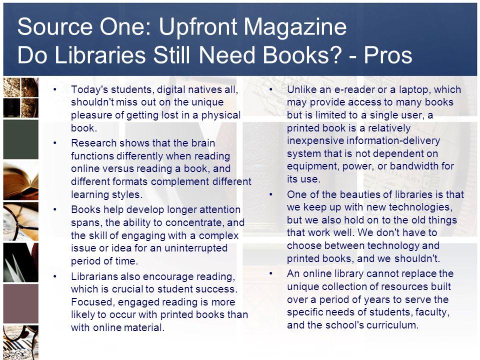 Source One: Upfront Magazine Do Libraries Still Need Books.
