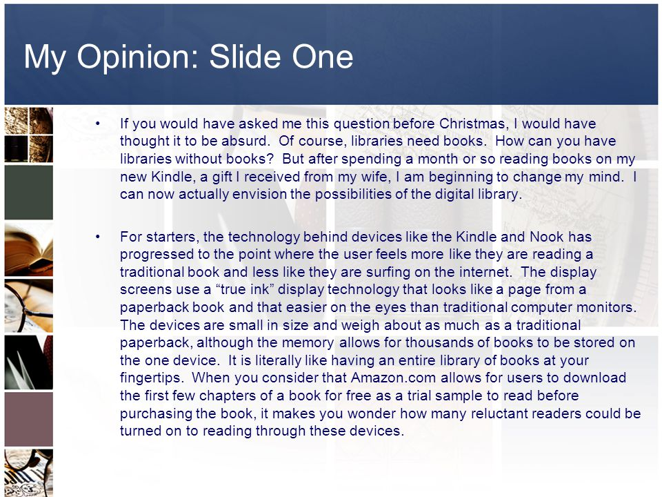 My Opinion: Slide One If you would have asked me this question before Christmas, I would have thought it to be absurd.