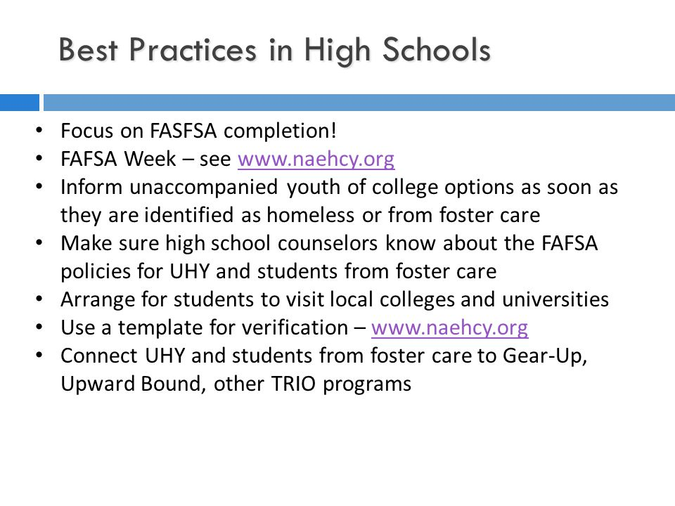 Best Practices in High Schools Focus on FASFSA completion.