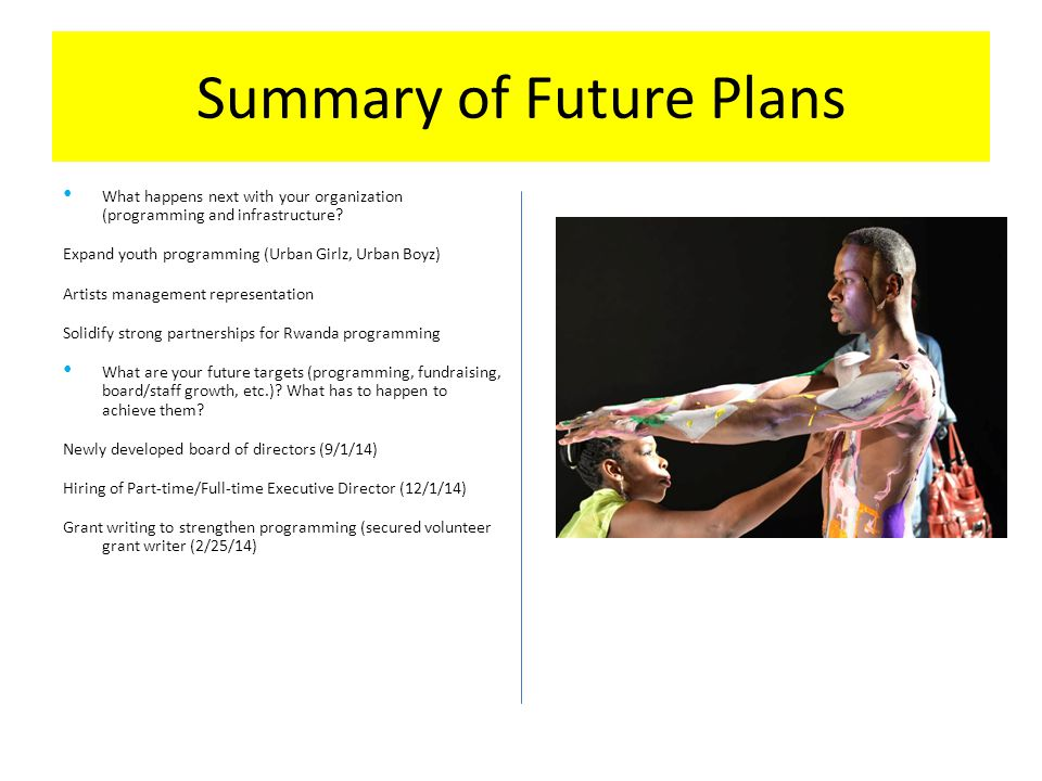Summary of Future Plans What happens next with your organization (programming and infrastructure.