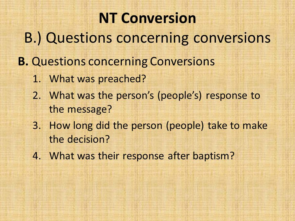 NT Conversion B.) Questions concerning conversions B.