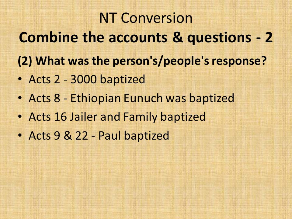 NT Conversion Combine the accounts & questions - 2 (2) What was the person s/people s response.