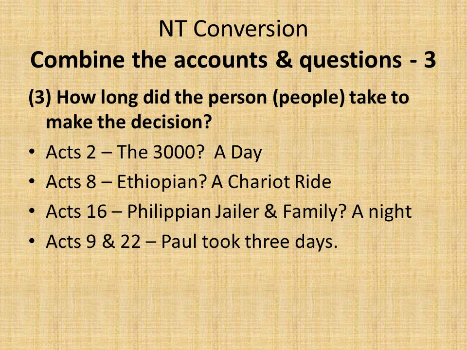 NT Conversion Combine the accounts & questions - 3 (3) How long did the person (people) take to make the decision.