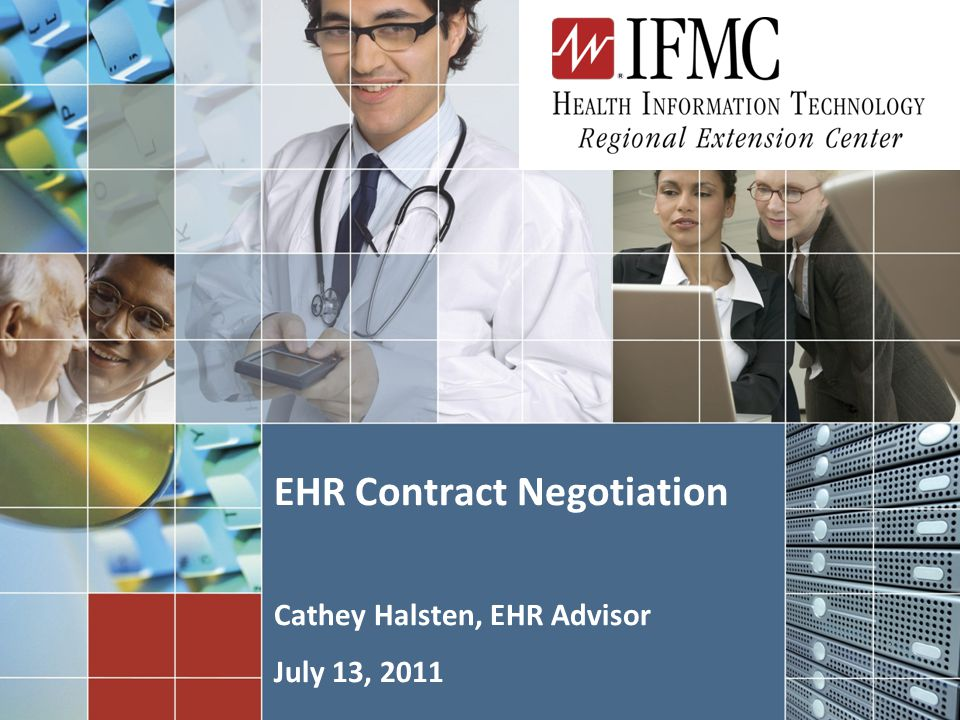 1 EHR Contract Negotiation Cathey Halsten, EHR Advisor July 13, 2011