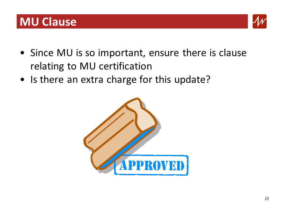 MU Clause Since MU is so important, ensure there is clause relating to MU certification Is there an extra charge for this update.