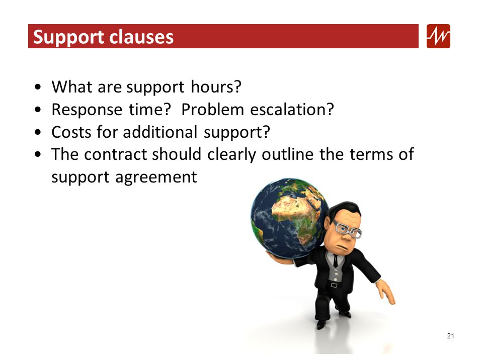 Support clauses What are support hours. Response time.