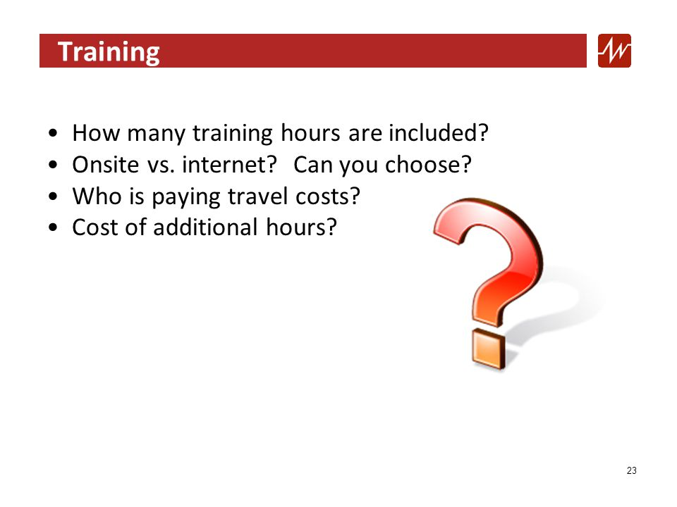 Training How many training hours are included. Onsite vs.