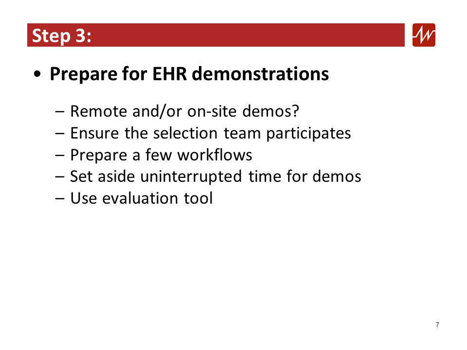 Step 3: Prepare for EHR demonstrations –Remote and/or on-site demos.