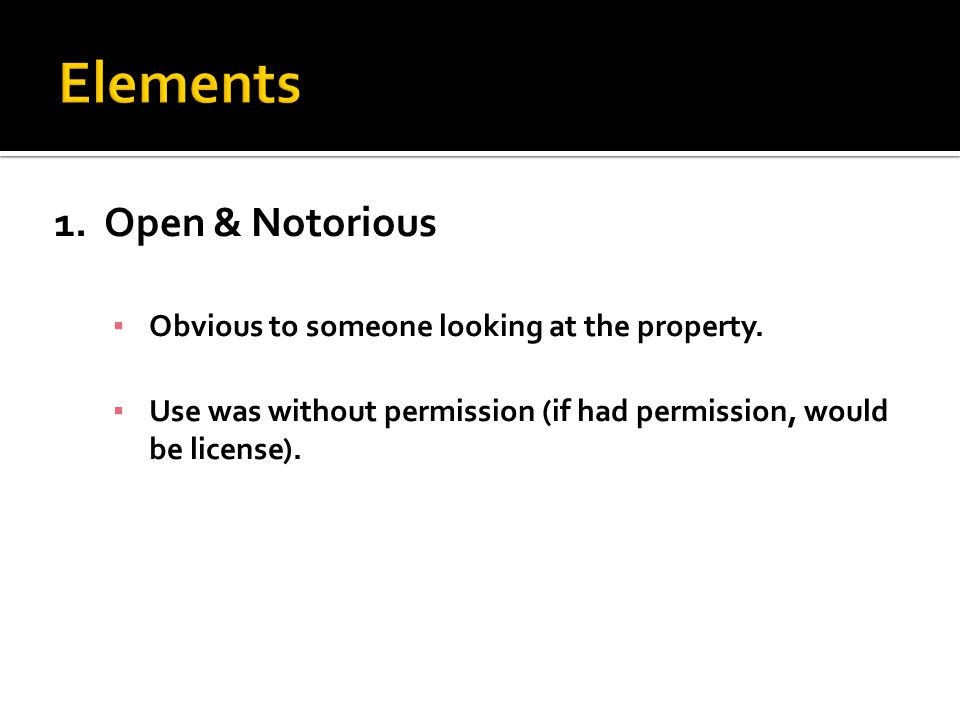 2. Adverse to Owner's Claim of Right ▪ Use would impinge on owner's rights.