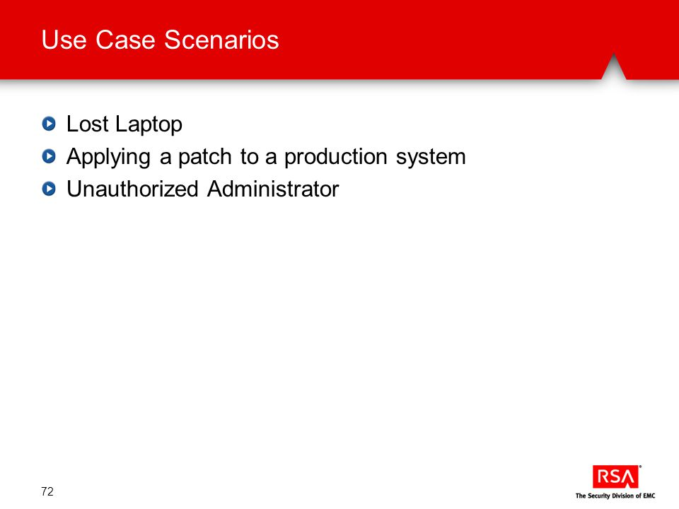 Lost Laptop Applying a patch to a production system Unauthorized Administrator 72
