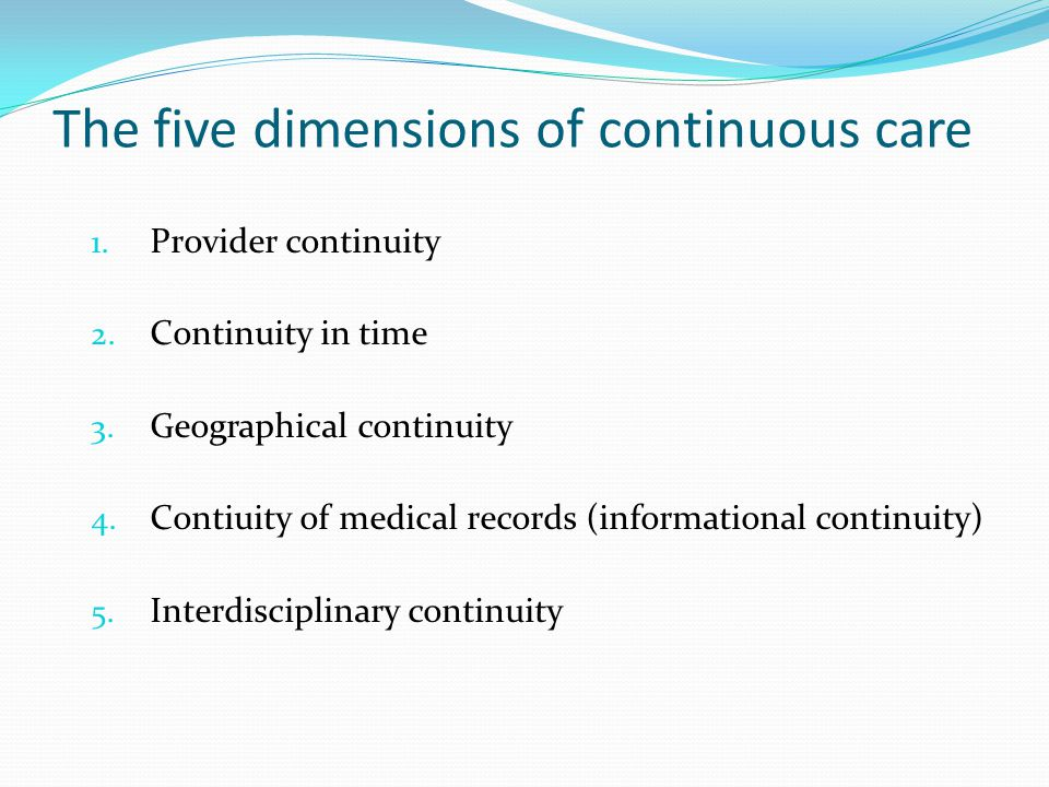 The five dimensions of continuous care 1. Provider continuity 2.