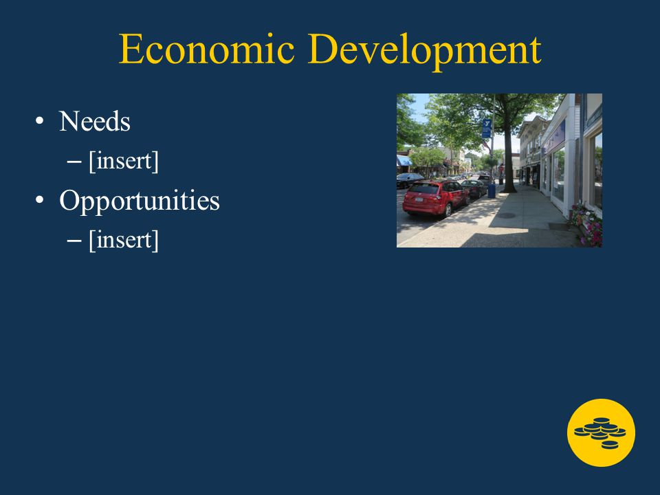 Economic Development Needs – [insert] Opportunities – [insert]