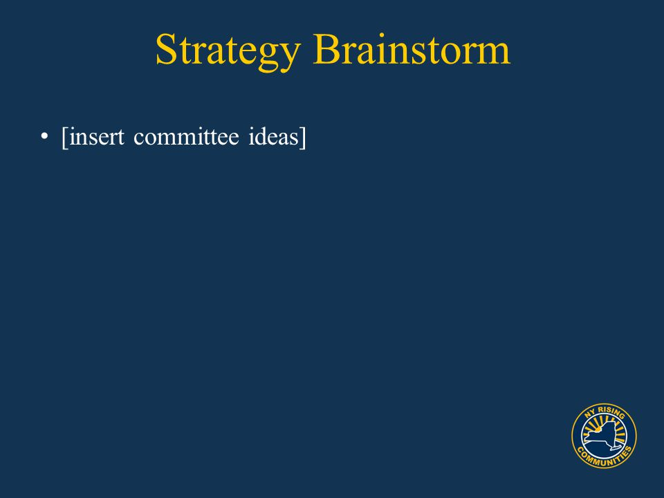 Strategy Brainstorm [insert committee ideas]