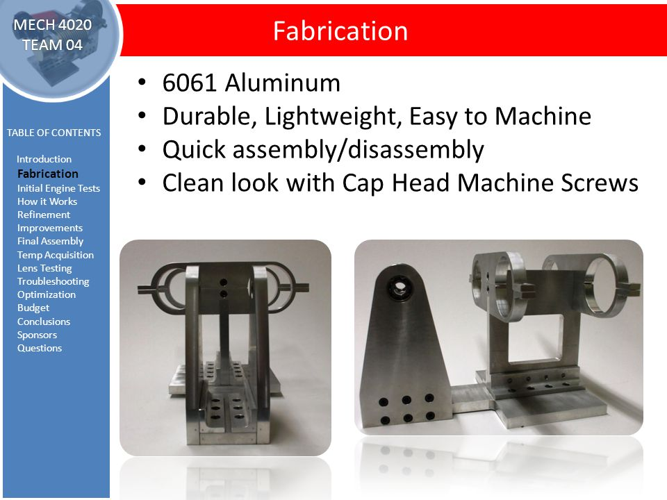 Fabrication - Frame Fabrication TABLE OF CONTENTS Introduction Fabrication Initial Engine Tests How it Works Refinement Improvements Final Assembly Te