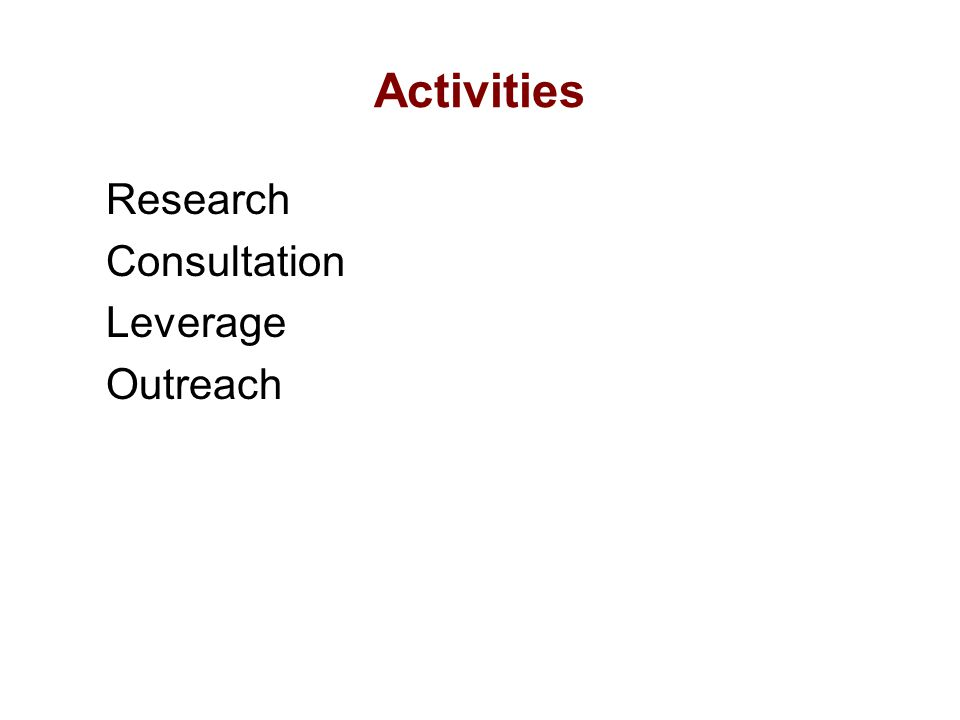 Activities Research Consultation Leverage Outreach