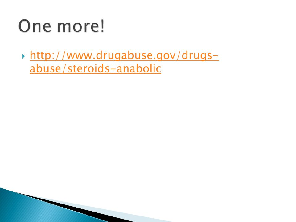  http://www.drugabuse.gov/drugs- abuse/steroids-anabolic http://www.drugabuse.gov/drugs- abuse/steroids-anabolic